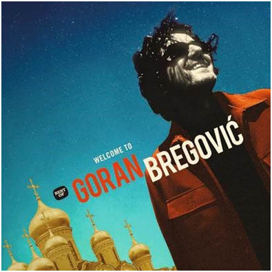 Goran Bregovic: Welcome
