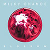 Milky Chance-Blossom