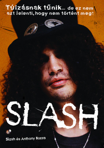 Slash: Slash Anthony Bozza
