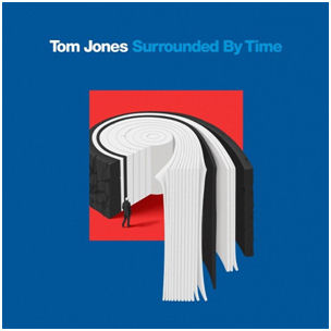 TOM JONES - SURROUNDED BY TIME
